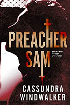 "Book Cover of ""Preacher Sam"" by Cassondra Windwalker"